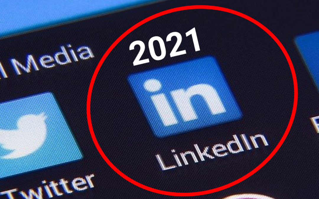 Using LinkedIn for Sales in 2021: How to Get Ahead