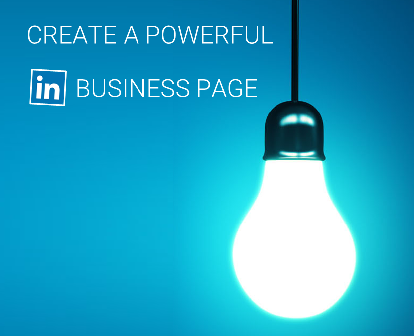 How to Create a Powerful LinkedIn Business Page: Complete Guide