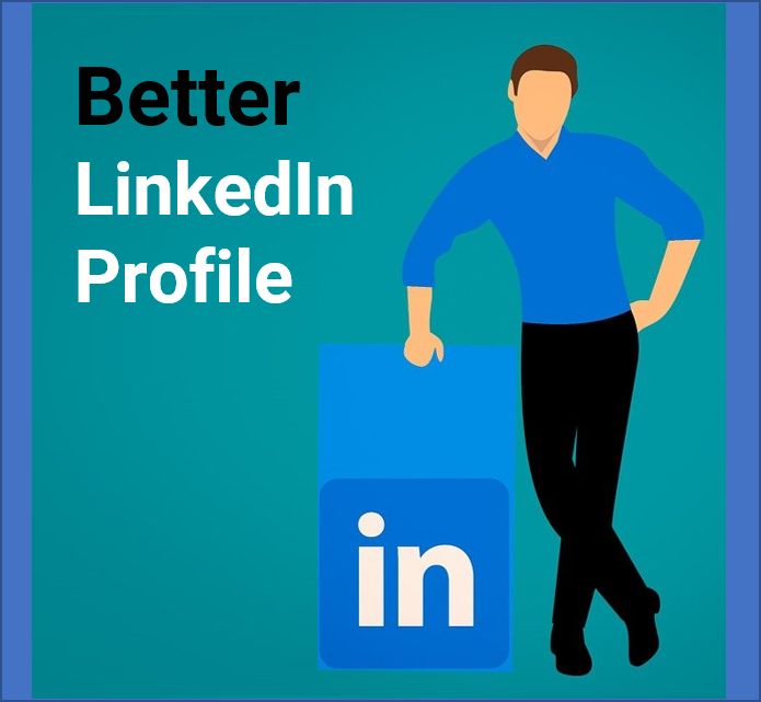9 Tips to Creating a Better LinkedIn Profile